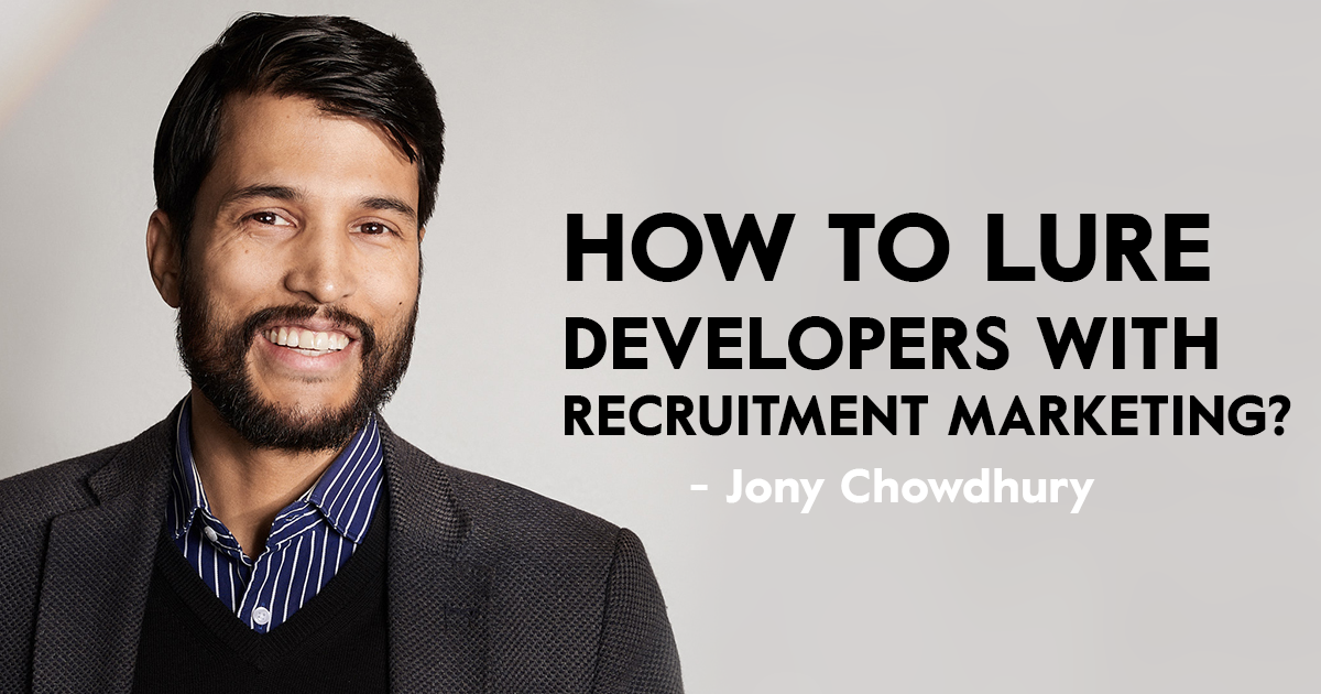 HOW TO LURE DEVELOPERS WITH RECRUITMENT MARKETING?